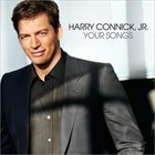 HARRY CONNICK JR Your Songs album cover