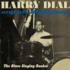 HARRY DIAL The Blues Singing Banker album cover
