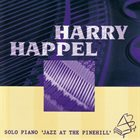 HARRY HAPPEL Jazz at the Pinehill album cover