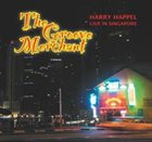 HARRY HAPPEL The Groove Merchant: Live In Singapore album cover