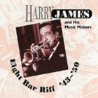 HARRY JAMES Eight Bar Riff '43~'45 album cover