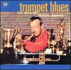 HARRY JAMES Harry James - Trumpet Blues: The Best Of Harry James album cover