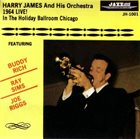 HARRY JAMES Live 1964 In Holiday Ballroom Chicago album cover