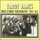 HARRY JAMES Record Session: 1939-1942 album cover