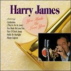 HARRY JAMES You Made Me Love You album cover
