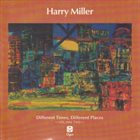 HARRY MILLER Different Times, Different Places - Volume Two album cover