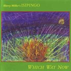HARRY MILLER Harry Miller's Isipingo ‎: Which Way Now album cover