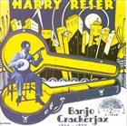 HARRY RESER Banjo Crackerjax 1922 - 1930 album cover