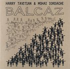 HARRY TAVITIAN Balcaz (with Mihai Iordache) album cover