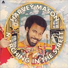 HARVEY MASON Marching in the Street album cover