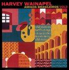 HARVEY WAINAPEL Amigos Brasileiros 2 album cover