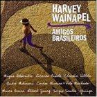 HARVEY WAINAPEL Amigos Brasileiros album cover