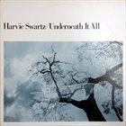 HARVIE S (HARVIE SWARTZ) Underneath It All album cover