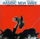 HASIDIC NEW WAVE Jews And The Abstract Truth album cover