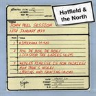 HATFIELD AND THE NORTH John Peel Session 12th January 1973 album cover