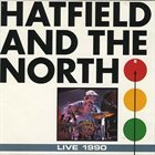 HATFIELD AND THE NORTH Live 1990 (aka Live In Nottingham) album cover