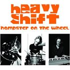 HEAVYSHIFT Hampster On The Wheel album cover