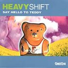 HEAVYSHIFT Say Hello To Teddy album cover
