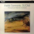 HEIKKI SARMANTO Suomi - A Symphonic Poem For Orchestra album cover