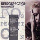 HEINER STADLER Retrospection album cover