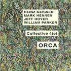 HEINZ GEISSER Collective 4tet : Orca album cover