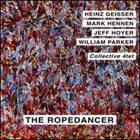 HEINZ GEISSER Collective 4tet : The Ropedancer album cover
