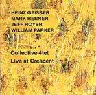 HEINZ GEISSER Collective 4tet : Live At Crescent album cover