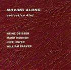HEINZ GEISSER Collective 4tet : Moving Along album cover