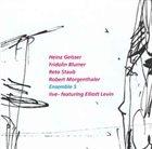 HEINZ GEISSER Ensemble 5 : Live- Featuring Elliott Levin album cover