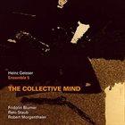 HEINZ GEISSER Ensemble 5 : The Collective Mind album cover