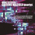 HEINZ GEISSER Heinz Geisser / Guerino Mazzola Quartet : Chronotomy album cover