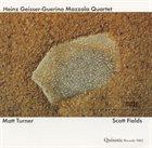 HEINZ GEISSER Heinz Geisser - Guerino Mazzola Quartet w. Scott Fields, Matt Turner : Maze album cover