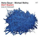 HEINZ SAUER Don't Explain - Live in Concert (with Michael Wollny) album cover