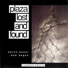 HEINZ SAUER Heinz Sauer, Bob Degen ‎: Plaza Lost And Found album cover
