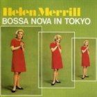 HELEN MERRILL Bossa Nova in Tokyo album cover