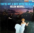 HELEN MERRILL You've Got a Date with the Blues album cover