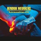 HENDRIK MEURKENS Harmonicus Rex album cover
