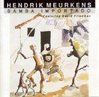 HENDRIK MEURKENS Hendrik Meurkens Featuring David Friedman : Samba Importado album cover