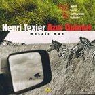 HENRI TEXIER Mosaïc Man album cover