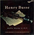HENRY BUSSE Shuffle Rhythm in Hi-Fi album cover