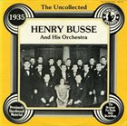 HENRY BUSSE The Uncollected - 1935 (aka Henry Busse & His Orchestra 1935) album cover