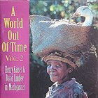HENRY KAISER A World Out Of Time Vol. 2, Henry Kaiser & David Lindley In Madagascar album cover