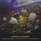 HENRY KAISER Garden of Memory album cover