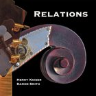 HENRY KAISER Kaiser, Henry / Damon Smith : Relations album cover