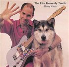 HENRY KAISER The Five Heavenly Truths album cover