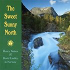 HENRY KAISER The Sweet Sunny North (with David Lindley) album cover