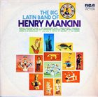 HENRY MANCINI The Big Latin Band Of Henry Mancini album cover