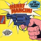HENRY MANCINI The Cop Show Themes album cover