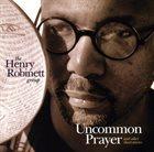 HENRY ROBINETT The Henry Robinett Group : Uncommon Prayer & Other Short Stories album cover