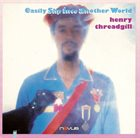 HENRY THREADGILL — Easily Slip Into Another World album cover